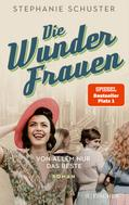 Stephanie Schuster: Die Wunderfrauen ★★★★