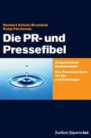 Norbert Schulz-Bruhdoel: Die PR- und Pressefibel