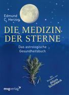 Edmund Herzog: Die Medizin der Sterne