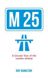 M25 - A Circular Tour of the London Orbital