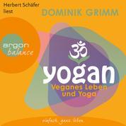 Yogan - Veganes Leben und Yoga (Gekürzte Fassung)
