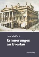 Hans Schellbach: Erinnerungen an Breslau ★★★