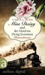 Miss Daisy und der Mord im Flying Scotsman - Kriminalroman