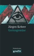 Jürgen Kehrer: Gottesgemüse ★★★★