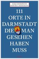 Sonja Morawietz: 111 Orte in Darmstadt, die man gesehen haben muss ★★★★