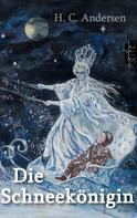 Hans Christian Andersen: Die Schneekönigin