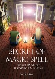 Secret of Magic Spell Planen Sie Ihr Leben einfach neu - Planen Sie Ihr Leben einfach neu