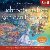 Lichtbotschaften von den Plejaden (Übungs-Set 8) - Heilung von Körper, Geist und Seele in der Neuen Zeit