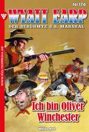 Wyatt Earp 174 – Western - Ich bin Oliver Winchester