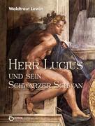 Waldtraut Lewin: Herr Lucius und sein schwarzer Schwan ★★★