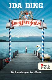 Jungfernfahrt - Ein Starnberger-See-Krimi
