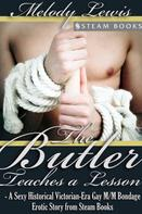 Melody Lewis: The Butler Teaches a Lesson - A Sexy Historical Victorian-Era Gay M/M Bondage Erotic Story from Steam Books ★★★