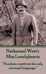 "Miss Lonelyhearts - ""Numbers constitute the only universal language."""