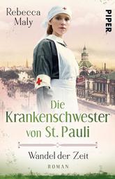 Die Krankenschwester von St. Pauli – Wandel der Zeiten - Roman