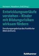 Ulrike Hartmann: Entwicklungsverläufe verstehen - Kinder mit Bildungsrisiken wirksam fördern