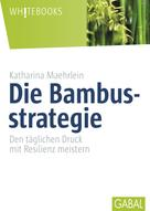 Katharina Maehrlein: Die Bambusstrategie ★★★★