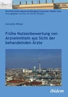 Cornelia Wiese: Frühe Nutzenbewertung von Arzneimitteln aus Sicht der behandelnden Ärzte