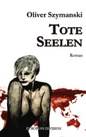 Oliver Szymanski: Tote Seelen ★★★★★