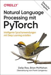 Natural Language Processing mit PyTorch - Intelligente Sprachanwendungen mit Deep Learning erstellen