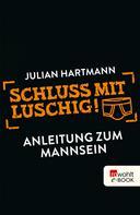 Julian Hartmann: Schluss mit luschig! ★★★