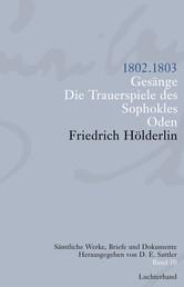 Sämtliche Werke, Briefe und Dokumente. Band 10 - 1802-1803. Gesänge; Die Trauerspiele des Sophokles; Oden
