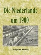 Stephan Doeve: Die Niederlande um 1900