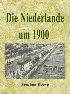 Die Niederlande um 1900