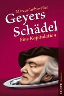 Marcus Imbsweiler: Geyers Schädel