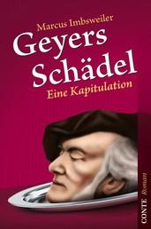 Geyers Schädel - Eine Kapitulation