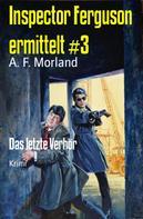 A. F. Morland: Inspector Ferguson ermittelt #3