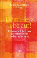 Franz-Josef Bode: Dein Herz lebe auf!