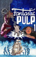Louisa May Alcott: Fantastic Pulp 01
