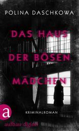 Das Haus der bösen Mädchen - Kriminalroman