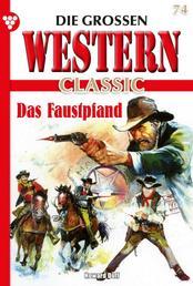 Die großen Western Classic 74 – Western - Das Faustpfand