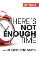 Jill Farmer: There's Not Enough Time