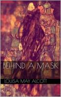 Louisa May Alcott: Behind a Mask