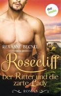 Rexanne Becnel: Rosecliff - Band 1: Die Braut ★★★★