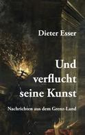 Dieter Esser: Und verflucht seine Kunst