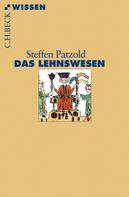 Steffen Patzold: Das Lehnswesen