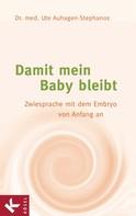 Ute Auhagen-Stephanos: Damit mein Baby bleibt ★★★
