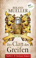 Roland Mueller: Der Clan des Greifen - Staffel I. Sechster Roman: Das Spiel ★★★★