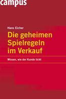 Hans Eicher: Die geheimen Spielregeln im Verkauf ★★