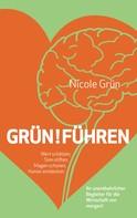 Nicole Grün: Grün!führen