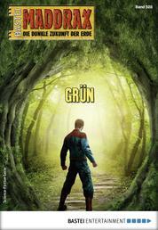 Maddrax 528 - Science-Fiction-Serie - GRÜN
