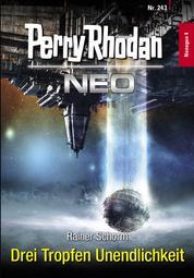 Perry Rhodan Neo 243: Drei Tropfen Unendlichkeit