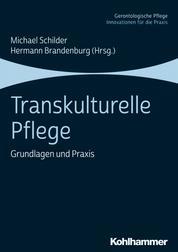 Transkulturelle Pflege - Grundlagen und Praxis