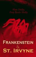 Mary Shelley: Frankenstein & St. Irvyne