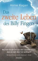 Das zweite Leben des Billy Fingers - Wie mein Bruder mir aus dem Jenseits bewies, dass es nach dem Tod weitergeht