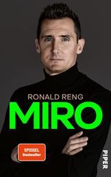 Miro - Die offizielle Biografie von Miroslav Klose - Nominiert für das Fußballbuch des Jahres 2020
