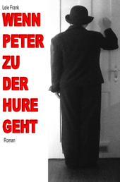 Wenn Peter zu der Hure geht - Die Angst vor der Angst
